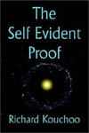 The Self Evident Proof by Richard Kouchoo